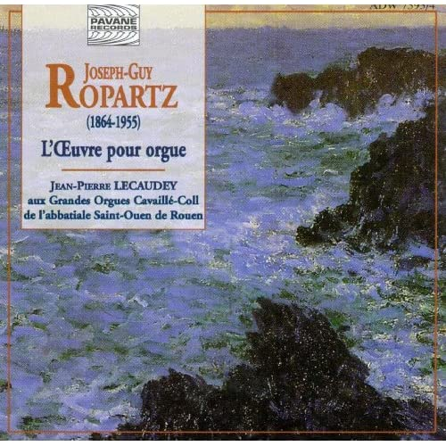 Ropartz: The Complete Organ Works