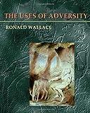 Uses Of Adversity (Pitt Poetry Series)