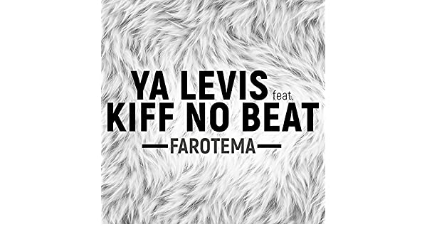 farotema de kiff no beat ft ya levis