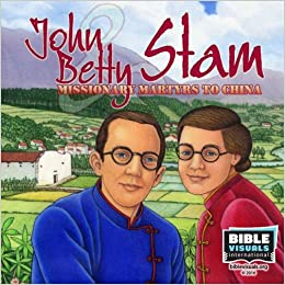 John & Betty Stam: Missionary Martyrs to China