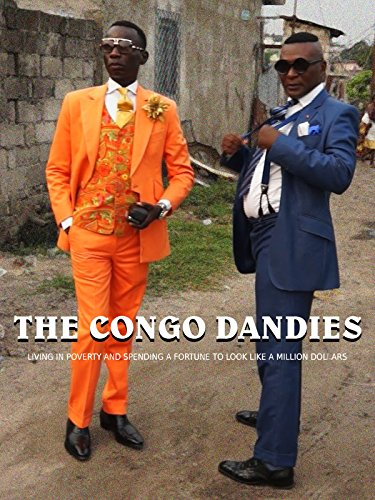The Congo Dandies - Living in Poverty and Spending a Fortune to Look Like a Million Dollars