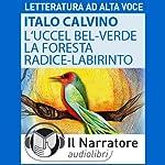 L' Uccel bel-verde e La Foresta-radice-labirinto | Italo Calvino
