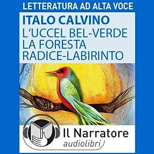L' Uccel bel-verde e La Foresta-radice-labirinto Hörbuch
