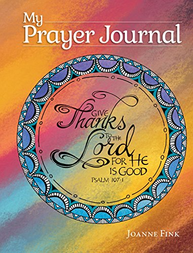 My Prayer Journal (Quiet Fox Designs) Inspiring, Faith-Based Guided Journal; Thoughtful Questions, Color Illustrations, Uplifting Thoughts, and Scripture Passages; Lined Pages for Journaling - Pray Prayer Journal