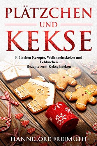 Weihnachtskekse Buch.Amazon Com Plätzchen Und Kekse Plätzchen Rezepte Weihnachtskekse