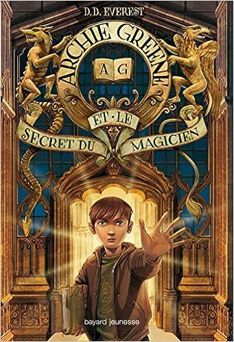 Archie Greene, Tome 01: Archie Greene et le secret du magicien