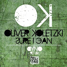 Oliver Koletzki - Sure I Can (Dyno Remix)