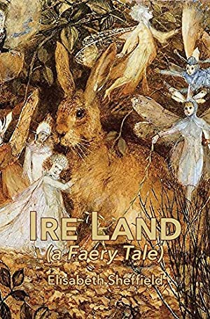 Ire Land by Elisabeth Sheffield