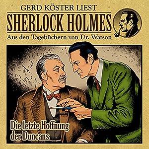 Die letzte Hoffnung der Duncans (Sherlock Holmes: Aus den Tagebüchern von Dr. Watson) Hörbuch