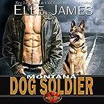 Montana Dog Soldier: Brotherhood Protectors, Book 6 | Elle James