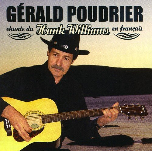 CD : Gérald Poudrier - Chante Du Hank Williams En Francais (Canada - Import)