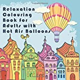 The Hot Air Balloons Colouring Book Colouring Books Amazon Co Uk