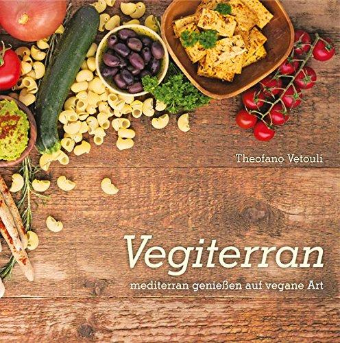 Vegiterran  Mediterran Genießen Auf Vegane Art