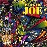 Insidious Mind Candy by Plastic Joe (1998-12-31)