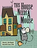 img - for This House Needs A Mouse book / textbook / text book