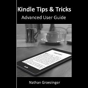 Kindle Tips & Tricks Advanced User Guide