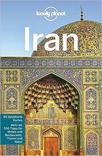 Iran Karte Deutsch.Lonely Planet Reiseführer Iran Lonely Planet Reiseführer Deutsch