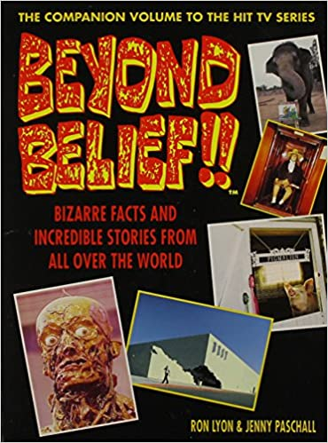 Beyond Belief: Bizarre Facts and Incredible Stories from All over the World