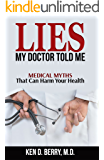 Lies My Doctor Told Me: Medical Myths That Can Harm Your Health (English Edition)