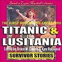 Titanic & Lusitania: Survivor Stories Audiobook by Bruce M. Caplan, Ken Rossignol Narrated by Scott R. Pollak