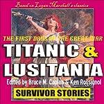 Titanic & Lusitania: Survivor Stories | Bruce M. Caplan,Ken Rossignol