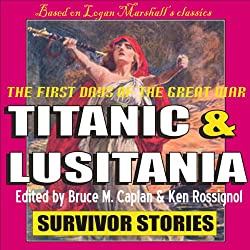 Titanic & Lusitania: Survivor Stories
