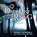 Dark Mist Rising: The Soulvine Moor Chronicles, Book 2 Audiobook by Anna Kendall Narrated by Simon Vance