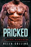 PRICKED, BOOK THREE (A DARK ROMANCE) (Pricked  3)