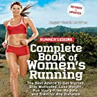 Runner's World Complete Book of Women's Running: The Best Advice to Get Started, Stay Motivated, Lose Weight, Run Injury-Free, Be Safe, and Train for Any Distance Hörbuch von Dagny Scott Barrios Gesprochen von: Gwen Hughes