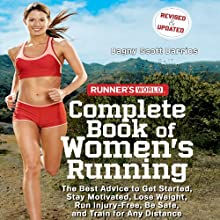 Runner's World Complete Book of Women's Running: The Best Advice to Get Started, Stay Motivated, Lose Weight, Run Injury-Free, Be Safe, and Train for Any Distance Audiobook by Dagny Scott Barrios Narrated by Gwen Hughes