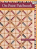 quilting essentials - On-Point Patchwork: Fuss-Free Diagonals using the Omnigrid On-Point Ruler