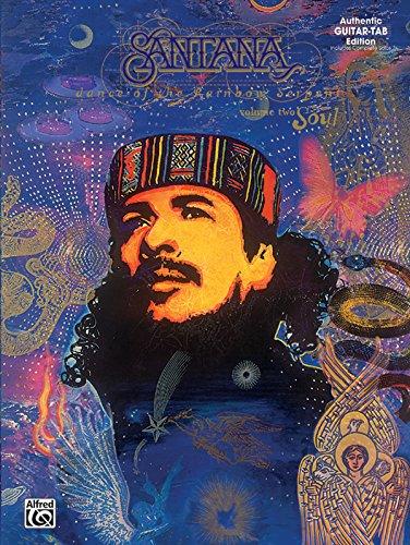 Carlos Santana -- Dance of the Rainbow Serpent, Vol 2: Soul (Authentic Guitar TAB) (Santana Guitar Tab)
