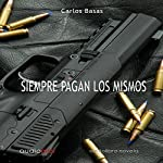 Siempre pagan los mismos [Always Pay the Same]   Carlos Basas
