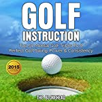 Golf Instruction: Top 50 Mental Golf Tricks to a Perfect Golf Swing, Power & Consistency (The Blokehead Sucess Series) | The Blokehead