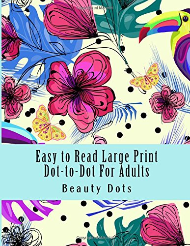 Easy to Read Large Print Dot-to-Dot For Adults: Puzzles Easy to Hard Dots (Dot to Dot Books For (Hard Dot To Dots)