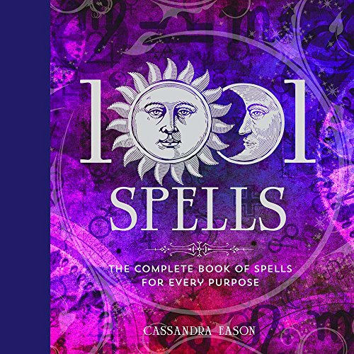 1001 Spells: The Complete Book of Spells for Every (Magic Spell Books)