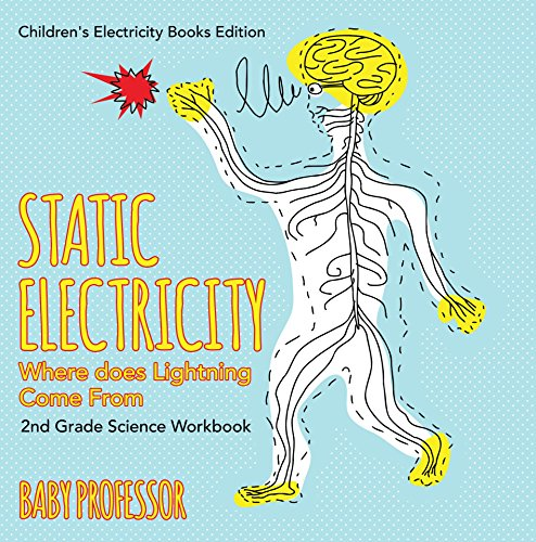 Static Electricity (Where does Lightning Come From): 2nd Grade Science Workbook | Children's Electricity Books Edition Elementary Physics Kit