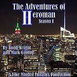 The Adventures of Heroman: Season One | Todd Wright,Mark Gifford