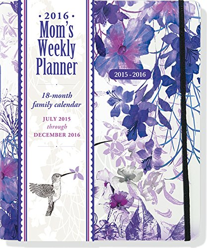2016 Hummingbird Mom's Weekly Planner (18-Month Calendar, Family Calendar, Diary)