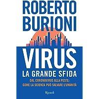 Virus, la grande sfida. Dal coronavirus alla peste: come la scienza può salvare l'umanità: come la scienza puo'