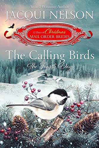 The Calling Birds: The Fourth Day (The 12 Days of Christmas Mail-Order Brides Book 4)