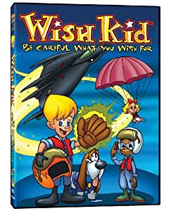 Wish Kid: Be Careful What You Wish For