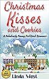 Christmas Kisses and Cookies: A Fabulously Funny Feel Good Christmas Romance