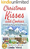 Christmas Kisses and Cookies: A Fabulously Funny Feel Good Christmas Romantic Comedy (****Newly Edited!****)