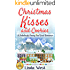 Christmas Kisses and Cookies: A Fabulously Funny Feel Good Christmas Romantic Comedy (****Newly Edited Sept 2016 - Plus Secret Cookie Recipe!****)