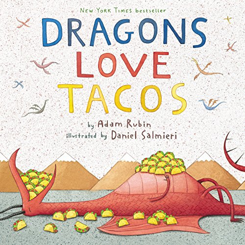 Dragons Love Tacos (Monsters Who Drew The Boy)