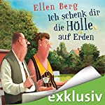 Ich schenk dir die Hölle auf Erden: (K)ein Trennungs-Roman | Ellen Berg
