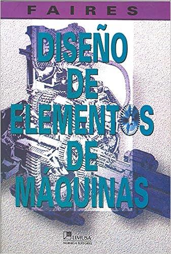 Diseno de elementos de maquinas/ Design of Machine Elements (Spanish Edition) (Spanish)