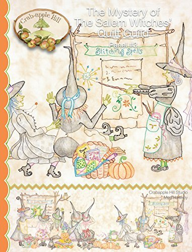 - The Mystery of The Salem Witches' Quilt Guild Panel #3