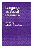 Language As Social Resource, Allen D. Grimshaw, 0804711089